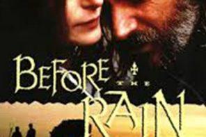"""Натопено лице од дожд, како прочистување кое носи надеж и слобода – или (25 години од премиерата на """"Пред дождот"""")"""